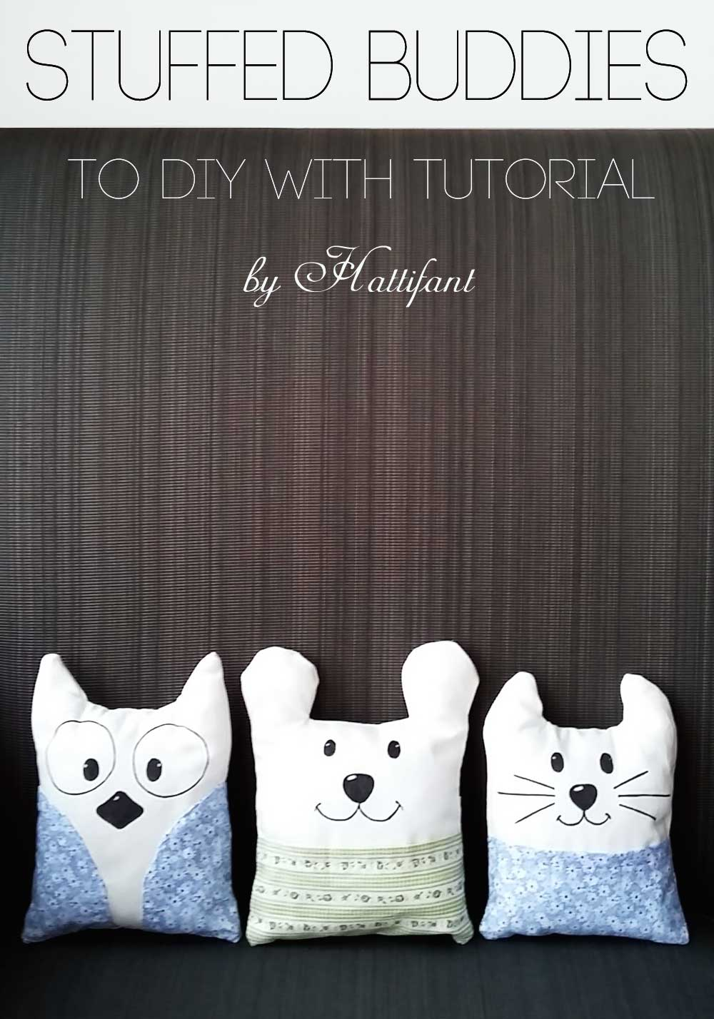 Hattifant sews stuffed animals the easy way